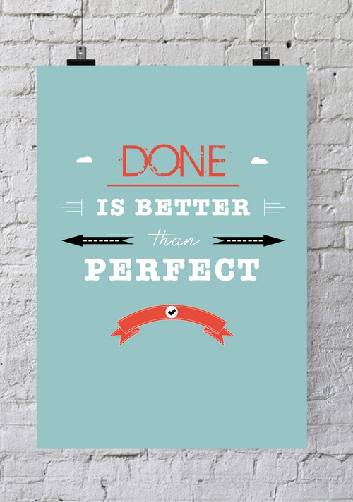 L'affiche Done is Better Than Perfect