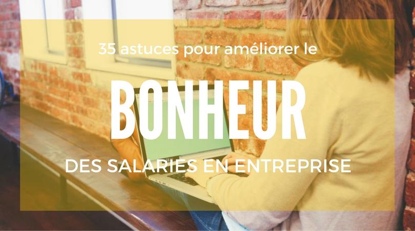 Bonheur Au Travail 35 Astuces Pour Booster La Motivation Des Salaries