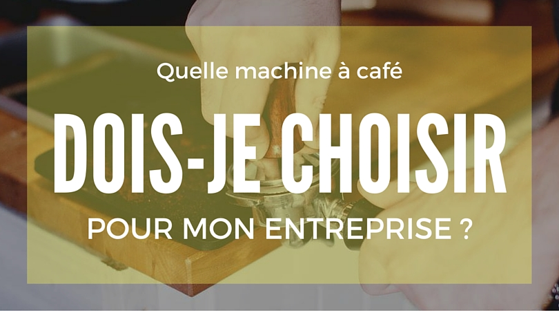 cafe_machine_entreprise_comparatif_bureau