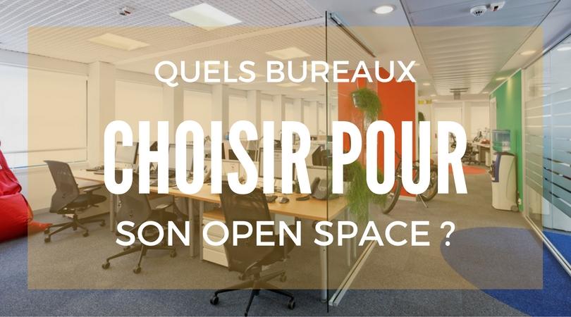 Fabuleux Quels bureaux choisir pour aménager son open space ? TN59
